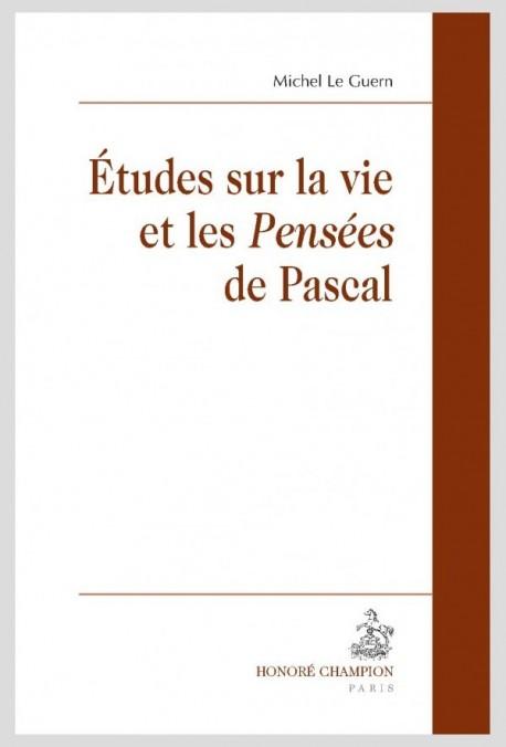 """ÉTUDES SUR LA VIE ET LES """"PENSÉES"""" DE PASCAL"""