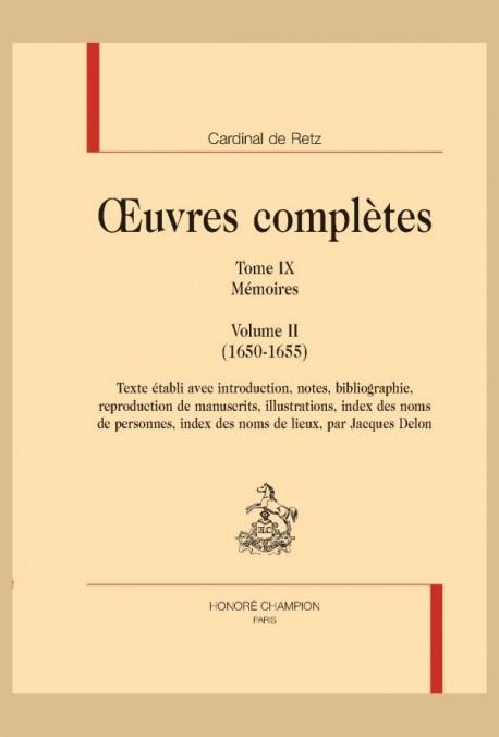 OEUVRES COMPLÈTES. TOME IX. MÉMOIRES. VOLUME II (1650-1655)