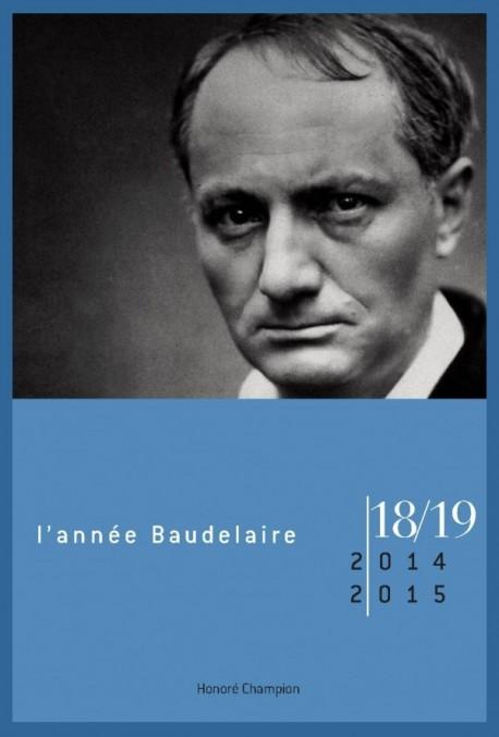 L'ANNÉE BAUDELAIRE 18-19, 2014-2015