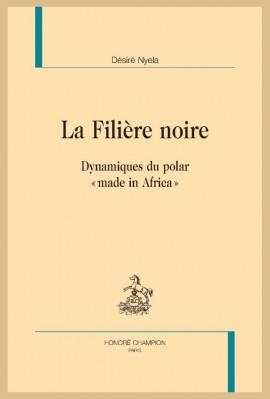 LA FILIÈRE NOIRE