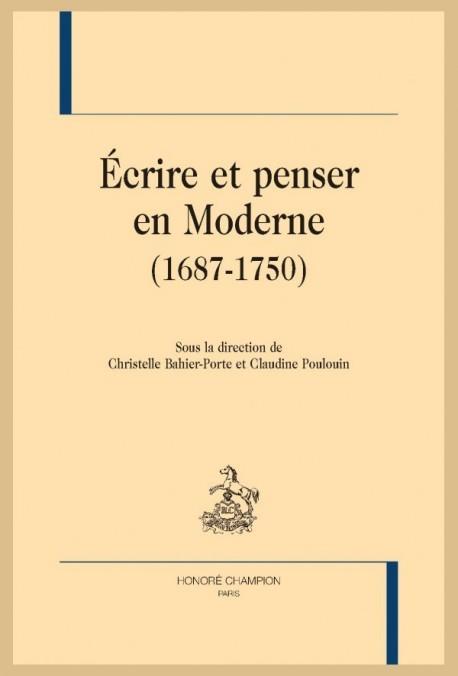ÉCRIRE ET PENSER EN MODERNE (1687-1750)