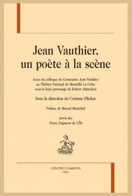 JEAN VAUTHIER, UN POÈTE À LA SCÈNE