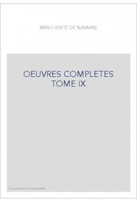 OEUVRES COMPLETES TOME IX. COMPLAINTE POUR UN DETENU PRISONNIER ET CHANSONS SPIRITUELLES