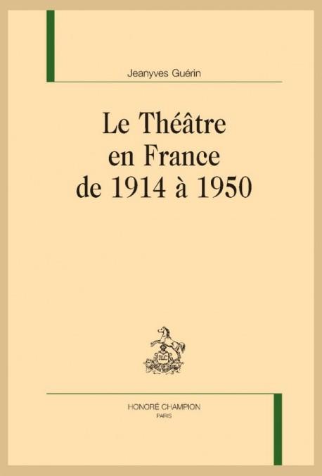 LE THÉÂTRE EN FRANCE DE 1914 A 1950