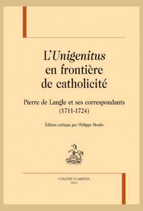 L'UNIGENITUS EN FRONTIÈRE DE CATHOLICITÉ