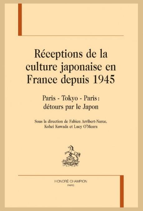 RÉCEPTIONS DE LA CULTURE JAPONAISE EN FRANCE DEPUIS 1945