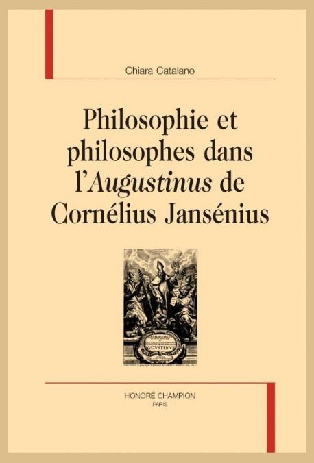 PHILOSOPHIE ET PHILOSOPHES DANS L'AUGUSTINUS DE CORNÉLIUS JANSÉNIUS