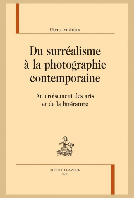 DU SURRÉALISME À LA PHOTOGRAPHIE CONTEMPORAINE
