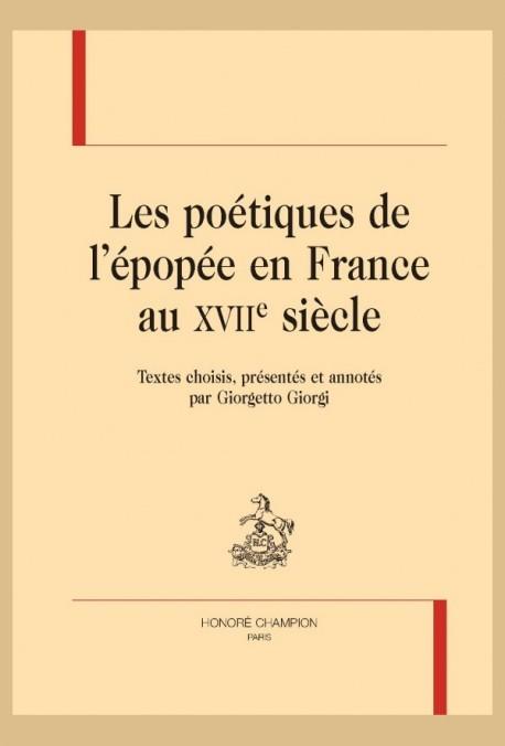 LES POÉTIQUES DE L'ÉPOPÉE EN FRANCE AU XVIIE SIÈCLE