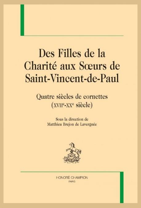 DES FILLES DE LA CHARITÉ AUX SOEURS DE SAINT-VINCENT-DE-PAUL