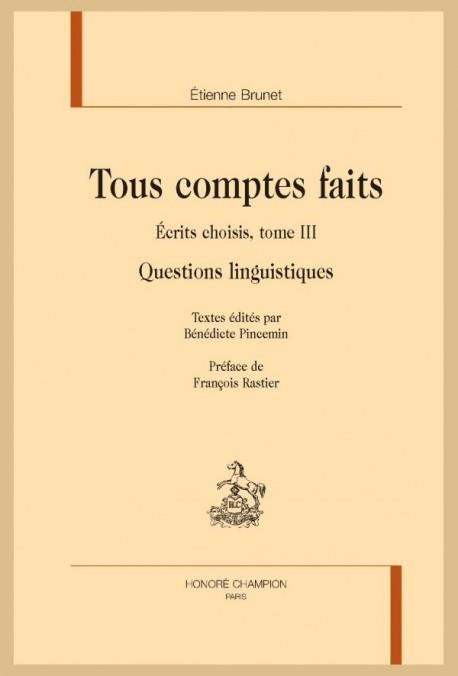 TOUS COMPTES FAITS. ÉCRITS CHOISIS, TOME III