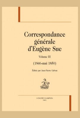 CORRESPONDANCE GÉNÉRALE VOLUME 3 (1846-MAI -1850)