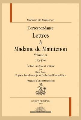 CORRESPONDANCE. LETTRES À MADAME DE MAINTENON, VOLUME IX, 1706-1709
