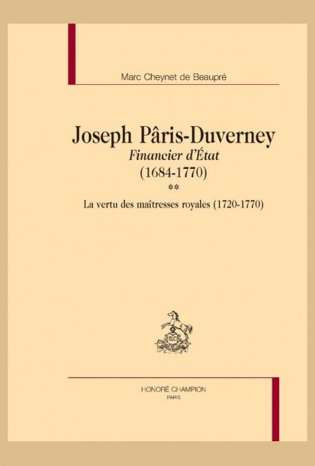 JOSEPH PÂRIS-DUVERNEY. FINANCIER D'ÉTAT (1684-1770). TOME II