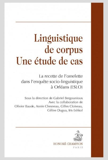 91931d343cc6 LINGUISTIQUE DE CORPUS. UNE ÉTUDE DE CAS - HONORE CHAMPION