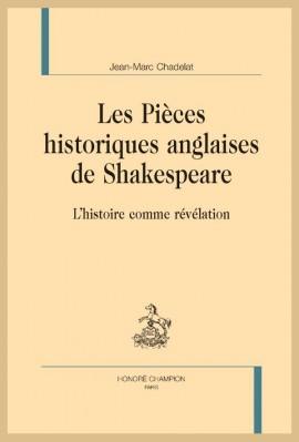 LES PIÈCES HISTORIQUES ANGLAISES DE SHAKESPEARE