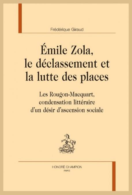 ÉMILE ZOLA, LE DÉCLASSEMENT ET LA LUTTE DES PLACES