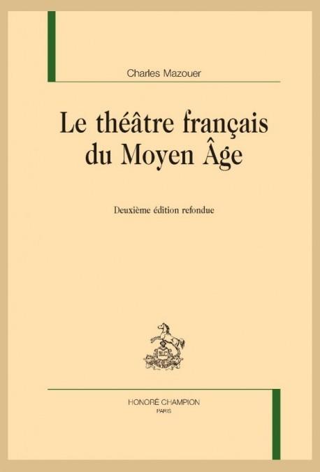 LE THÉÂTRE FRANÇAIS DU MOYEN ÂGE