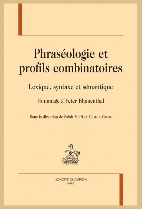 PHRASÉOLOGIE ET PROFILS COMBINATOIRES