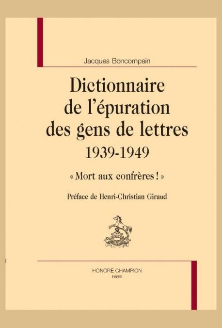 DICTIONNAIRE DE L'ÉPURATION  DES GENS DE LETTRES 1939-1949