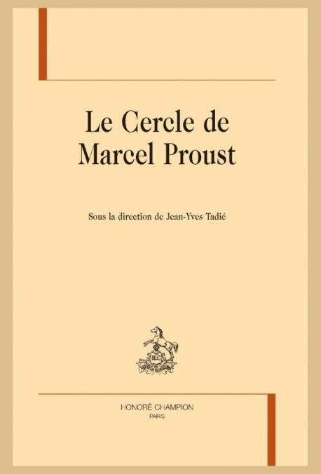 LE CERCLE DE MARCEL PROUST, TOME 1.
