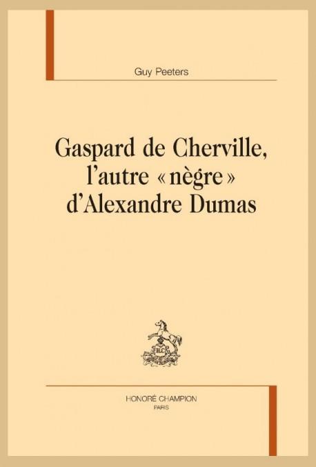 """GASPARD DE CHERVILLE, L'AUTRE """"NÈGRE"""" D'ALEXANDRE DUMAS"""