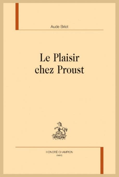 LE PLAISIR CHEZ PROUST