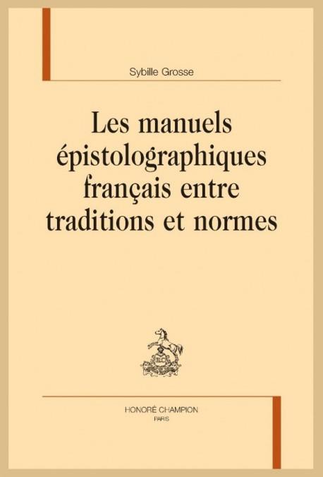 LES MANUELS ÉPISTOLOGRAPHIQUES FRANÇAIS ENTRE TRADITIONS ET NORMES