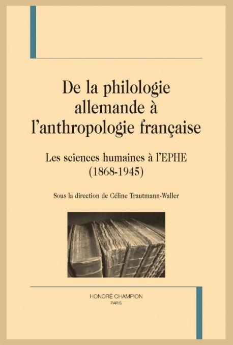 DE LA PHILOLOGIE ALLEMANDE À L'ANTHROPOLOGIE FRANÇAISE