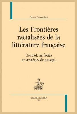 LES FRONTIÈRES RACIALISÉES DE LA LITTÉRATURE FRANÇAISE