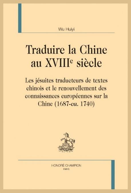 TRADUIRE LA CHINE AU XVIIIE SIÈCLE
