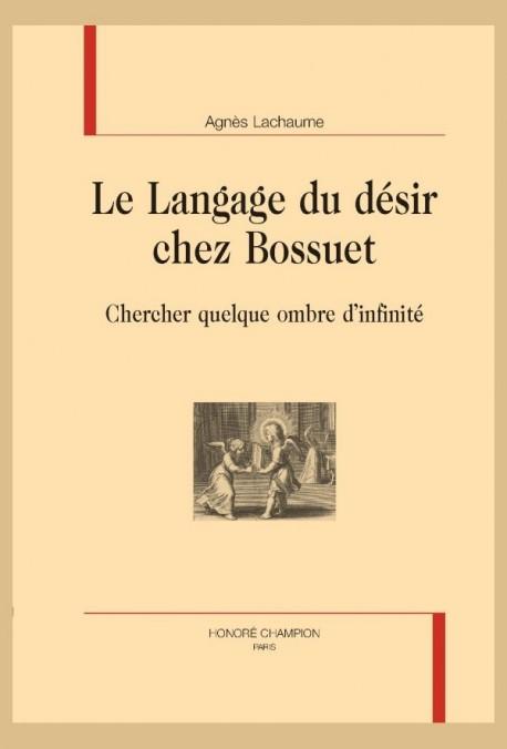 LE LANGAGE DU DÉSIR CHEZ BOSSUET
