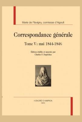 CORRESPONDANCE GÉNÉRALE T5 : MAI 1844-1846