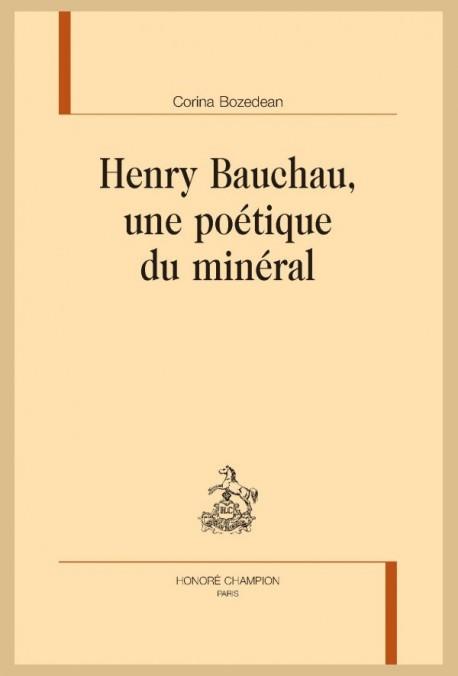 HENRY BAUCHAU, UNE POÉTIQUE DU MINÉRAL