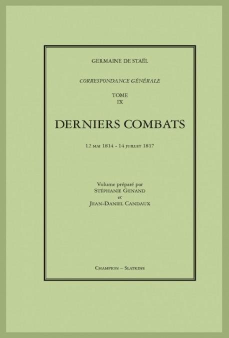 CORRESPONDANCE GÉNÉRALE. T9 : DERNIERS COMBATS. 12 MAI 1814 .- 14 JUILLET 1817