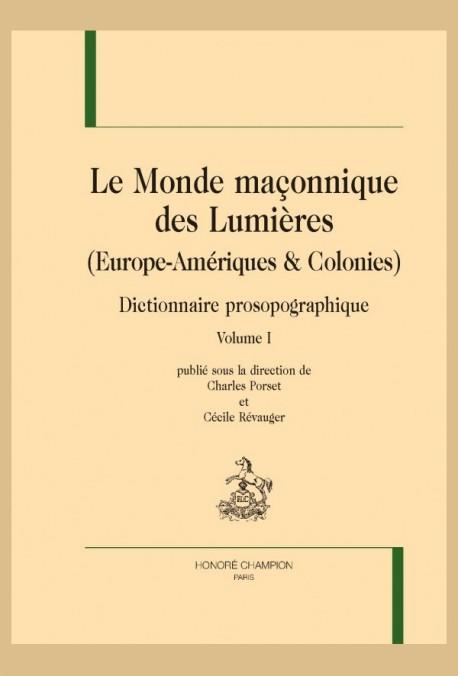 LE MONDE MAÇONNIQUE DES LUMIÈRES (EUROPE-AMÉRIQUES  et  COLONIES)