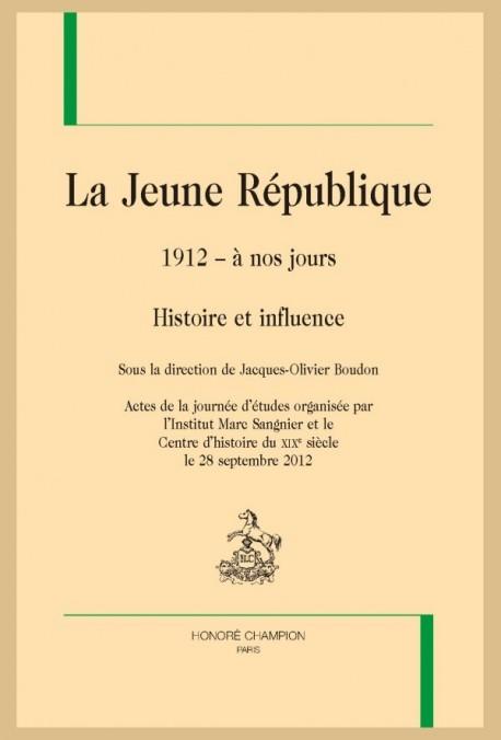 LA JEUNE RÉPUBLIQUE 1912 - À NOS JOURS