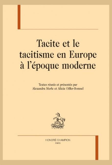 TACITE ET LE TACITISME EN EUROPE À L'ÉPOQUE MODERNE