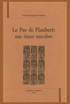 LE PAS DE FLAUBERT: UNE DANSE MACABRE.