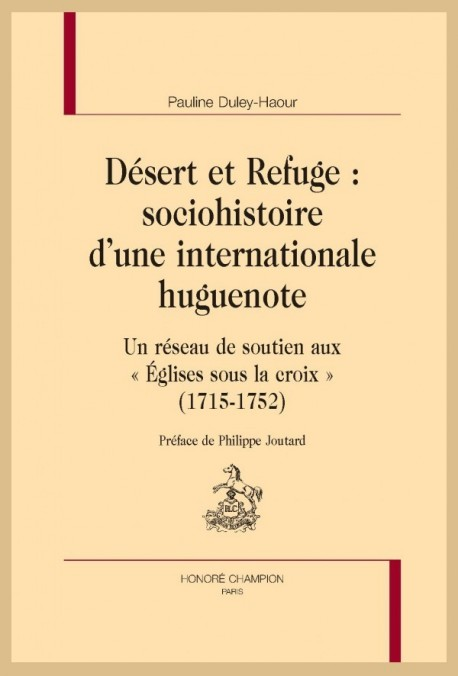 DESERT ET REFUGE: SOCIOHISTOIRE D'UNE INTERNATIONALE HUGUENOTE