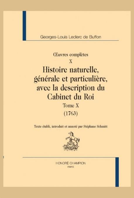 OEUVRES COMPLÈTES X. HISTOIRE NATURELLE, GÉNÉRALE ET PARTICULIÈRE, AVEC LA DESCRIPTION DU CABINET DU ROI