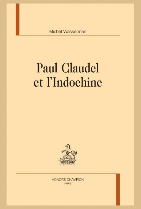 PAUL CLAUDEL ET L'INDOCHINE