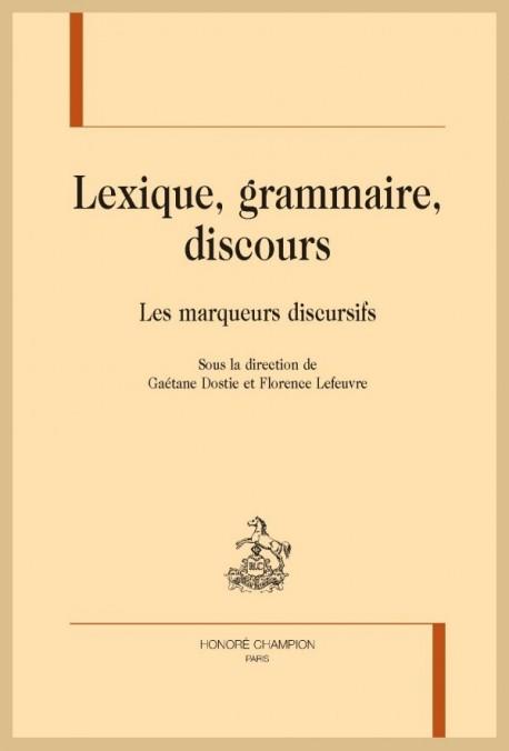 LEXIQUE, GRAMMAIRE, DISCOURS. LES MARQUEURS DISCURSIFS