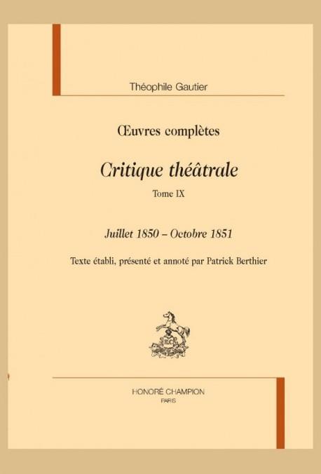 OEUVRES COMPLÈTES. SECTION VI. CRITIQUE THÉÂTRALE. TOME IX. JUILLET 1850 - OCTOBRE 1851