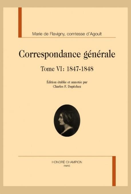 CORRESPONDANCE GÉNÉRALE T6 : 1847-1848