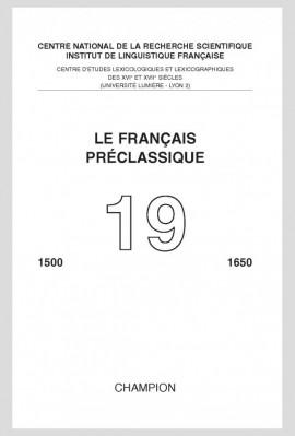 LE FRANÇAIS PRÉCLASSIQUE 19