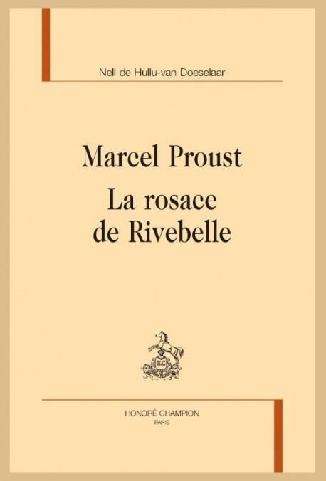 MARCEL PROUST. LA ROSACE DE RIVEBELLE