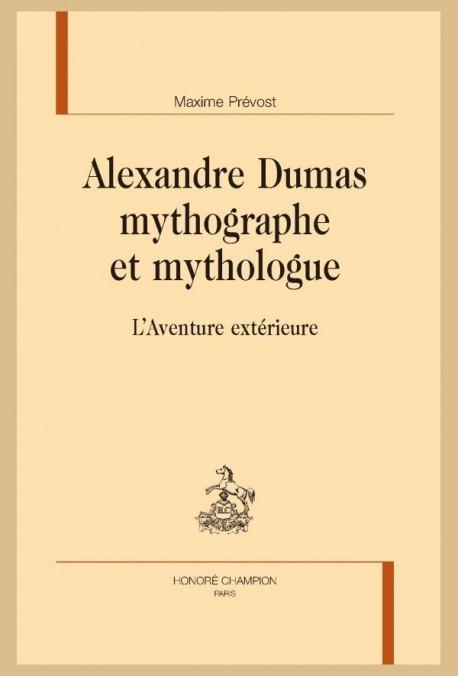 ALEXANDRE DUMAS MYTHOGRAPHE ET MYTHOLOGUE