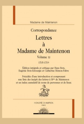 CORRESPONDANCE. LETTRES À MADAME DE MAINTENON, VOLUME XI, 1715-1719