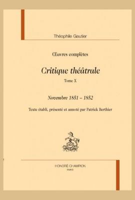 OEUVRES COMPLÈTES. SECTION VI. CRITIQUE THÉÂTRALE. TOME X. NOVEMBRE 1851 - 1852